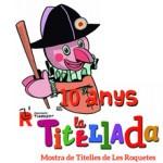 La Titellada de les Roquetes celebra els deu anys del festival i dels organitzadors